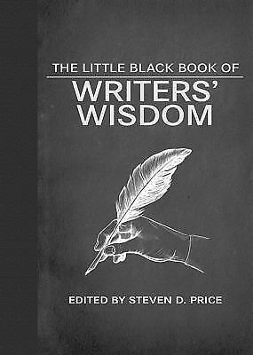The Little Black Book of Writers' Wisdom,