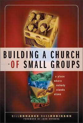 Building a Church of Small Groups, Robinson, Russ, Donahue, Bill, Good Book