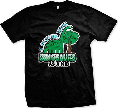 I Played With Dinosaurs As A Kid Mens Tshirt Stone Age Good Old Days Ancient Fun