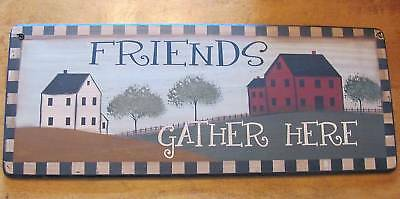 Primitive Country Friends Gather Here Saltbox Wood Sign #1449