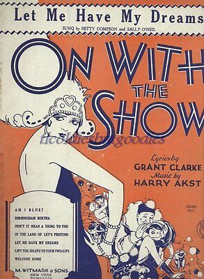 1929 LET ME HAVE MY DREAMS AKST ON WITH THE SHOW ANTIQUE ORIGINAL SHEET MUSIC