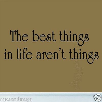 The Best Things in Life Aren't Things Wall Art Quote Family Home Decal Decor