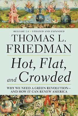 G, Hot, Flat, and Crowded: Why We Need a Green Revolution - and How It Can Renew