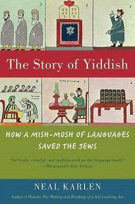 Story of Yiddish: How a Mish-mosh of Languages Saved the Jews 9780060837129, NEW