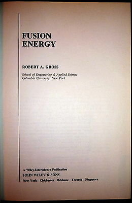 Fusion Energy, SIGNED by Robert A. Gross,  Plasma Physics