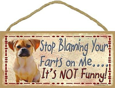 PUGGLE Dog Stop Blaming Your Farts On Me Wood SIGN Plaque USA Made