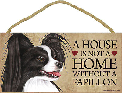 A House Is Not A Home PAPILLON Black White Dog 5x10 Wood SIGN Plaque USA Made