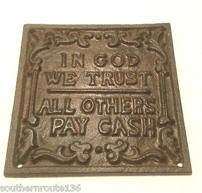 In God We Trust All Others Pay Cash Cast Iron Metal Plaque Sign Novelty Funny!