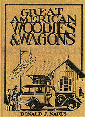 Great American Woodies and Station Wagons Revised Edition Crestline 1900-1983