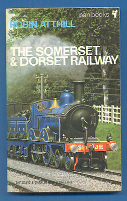 THE SOMERSET & DORSET RAILWAY by ROBIN ATTHILL.PAPERBACK BOOK PUBLISHED 1970