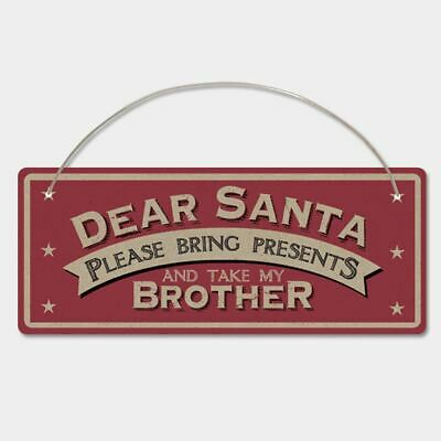 East of India Christmas Sign 'Dear Santa please Bring Presents Take My Brother'