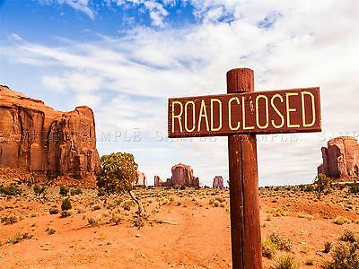 Photo Landscape Road Closed Sign Monument Valley Desert Poster Print Bmp10592