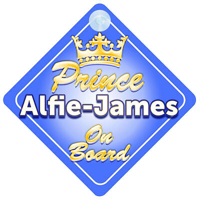 Crown Prince Alfie-James On Board Personalised Boy Car Sign Child Gift