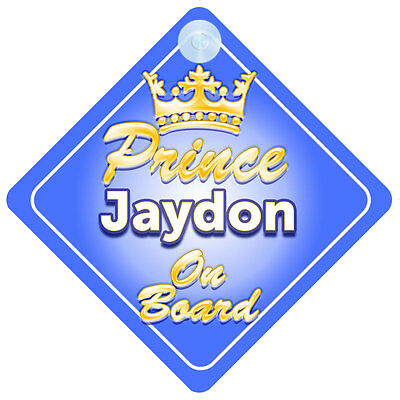 Crown Prince Jaydon On Board Personalised Boy Car Sign Child Gift