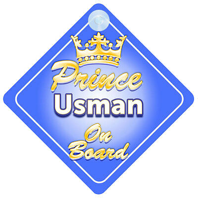 Crown Prince Usman On Board Personalised Boy Car Sign Child Gift