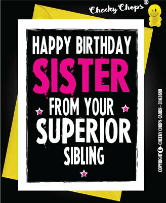 Funny Cheeky Happy Birthday Card Novelty Girlie Girls Sister Sibling  C9
