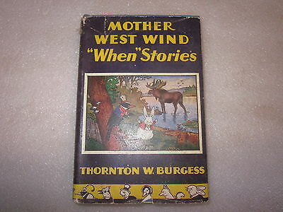1917 Mother West Wind When Stories book by Thornton W. Burgess w/ dust cover
