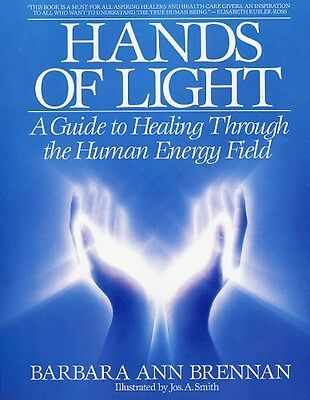 Hands of Light: Guide to Healing Through the Human Energy Field 9780553345391