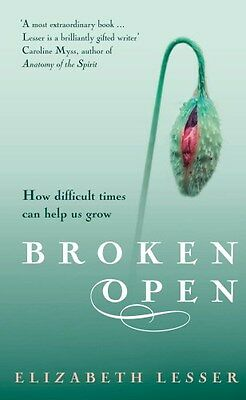 Broken Open: How Difficult Times Can Help Us Grow 9781844135615, Paperback, NEW