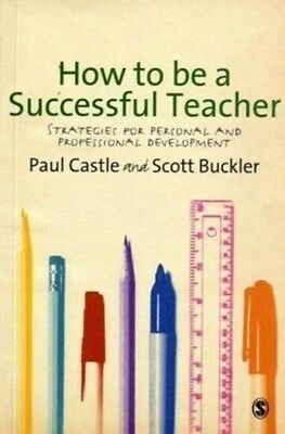 How to be a Successful Teacher: Strategies for Personal and Professional...