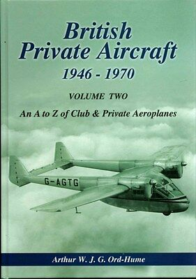 British Private Aircraft 1946-70: Volume 2: An A to Z of Club and Private...