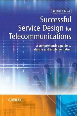 Successful Service Design for Telecommunications: A Comprehensive Guide to...