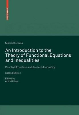 An Introduction to the Theory of Functional Equations and Inequalities:...