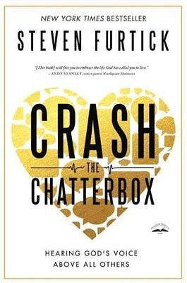 Crash the Chatterbox: Hearing God's Voice Above All Others 9781601424570, NEW