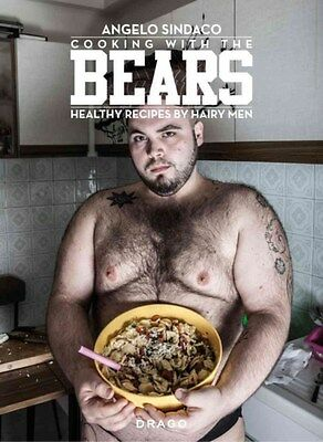 Cooking with the Bears: Healthy Recipes by Hairy Men 9788898565061, Sindaco, NEW