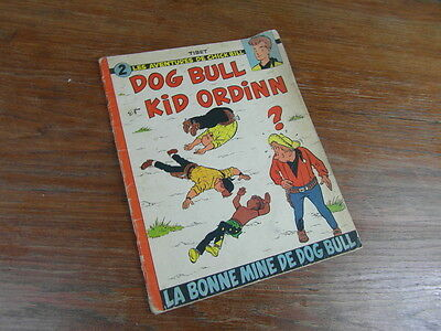 BD CHICK BILL : DOG BULL ET KID ORDINN La bonne mine de Dog Bull DL 1959 E.O.