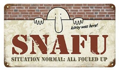 "14"" X 8""  WWII ""Kilroy Was Here - SNAFU""  Metal Sign"