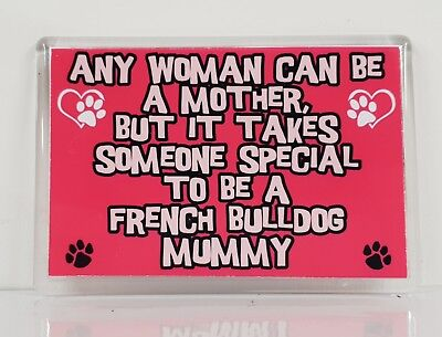 WOMAN CAN BE MOTHER SOMEONE SPECIAL TO BE FRENCH BULLDOG MUMMY Fridge Magnet