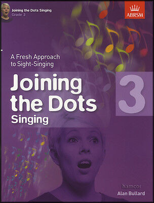 Joining The Dots Grade 3 Fresh Approach to Sight Singing Vocal Sheet Music Book