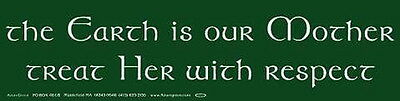 BUMPER STICKER: THE EARTH IS OUR MOTHER TREAT HER RESPECT Wicca Witch Pagan Goth