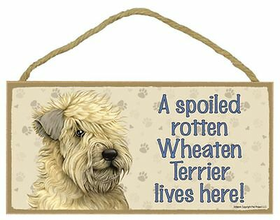 Spoiled Rotten Wheaten Terrier Dog 5 x 10 Wood SIGN Plaque USA Made