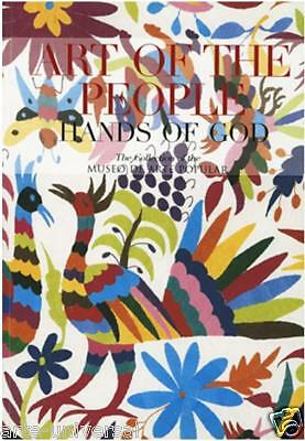 New Book Mexican Folk Art Of The People The Hands Of God - Arte Popular Mexicano