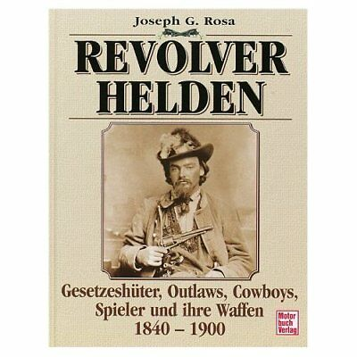 Revolverhelden Wilder Westen Sheriffs Marshals Jesse James Billy the Kid Buch