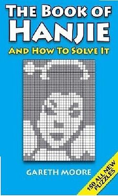 The Book Of Hanjie __ & ___ How To Solve It __ Brand New ___ Freepost Uk