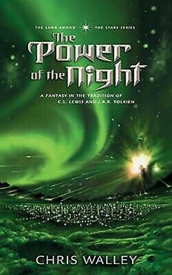 """The Power of the Night"" by Chris Walley; (Fantasy) Book 2"