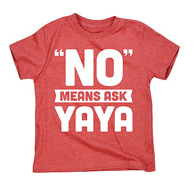 Red No Means Ask Yaya Kids Funny Tee Toddler T-Shirt