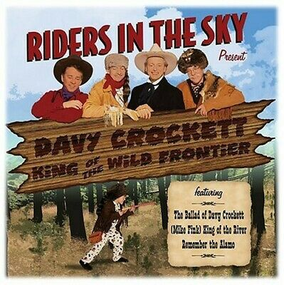Riders in the Sky - Davy Crockett, King Of The Wild Frontier [New CD]