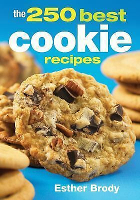 The 250 Best Cookie Recipes, Brody, Esther