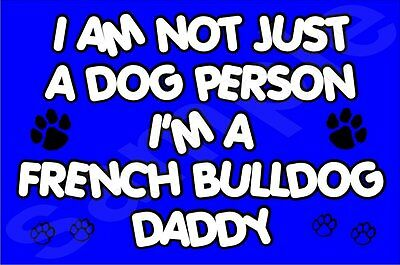 FRENCH BULLDOG Fridge Magnet I'M NOT A DOG PERSON I'M A FRENCH DADDY Dog Gift