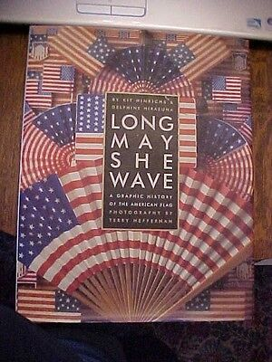Book, LONG MAY SHE WAVE: GRAPHIC HISTORY OF THE AMERICAN FLAG; OVERSIZED ILLUS