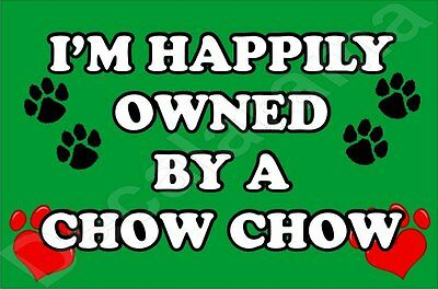 I'm Happily Owned By A Chow Chow Jumbo Fridge Magnet Gift/Present Dog