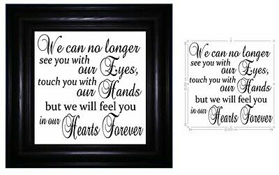 Vinyl Sticker Fits Frame 20cm x 20cm WE CAN NO LONGER SEE YOU - MEMORY QUOTE