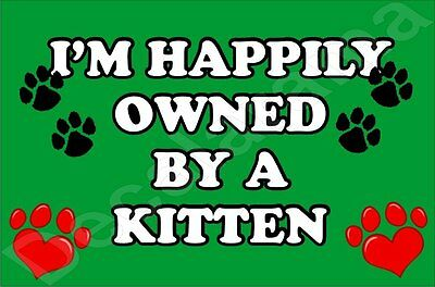 I'm Happily Owned By A Kitten Jumbo Fridge Magnet Gift/present