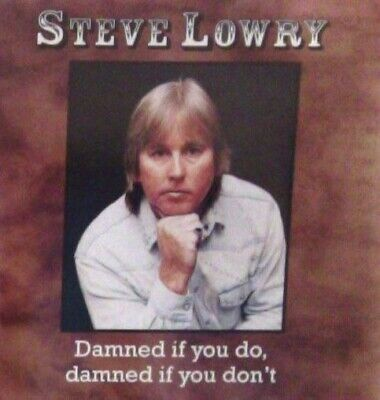 """""""Damned if You Do, Damned If You Don't"""" Steve Lowry *NEAR MINT* 1996 CD"""