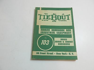 Vintage 1956 W & J Tiebout Marine Hardware And Industrial Equipment Catalog 103