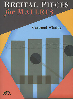 Recital Pieces for Mallets Sheet Music Book by Garwood Whaley